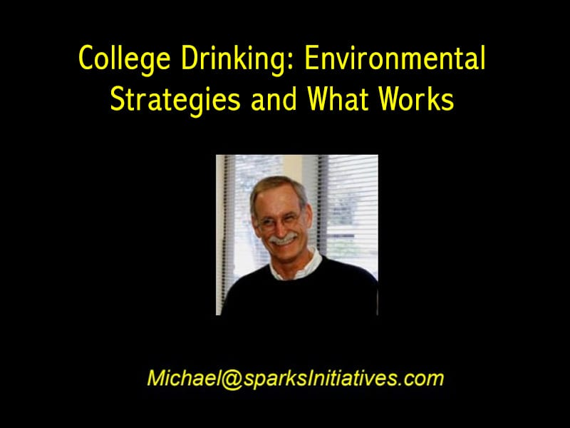 College Drinking: Environmental Strategies and What Works