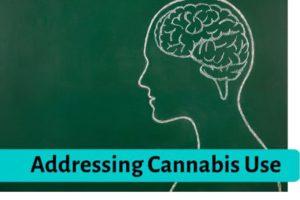 Addressing Cannabis Use